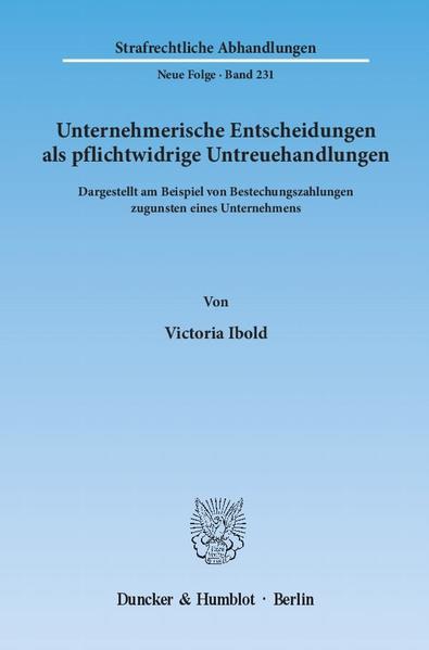Unternehmerische Entscheidungen als pflichtwidrige Untreuehandlungen. - Coverbild