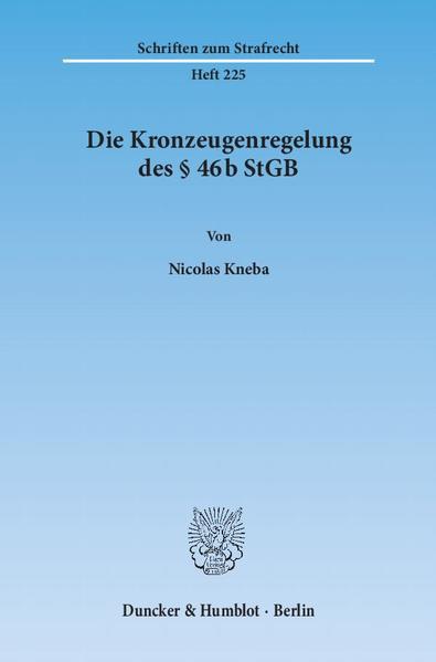 Die Kronzeugenregelung des § 46b StGB. - Coverbild