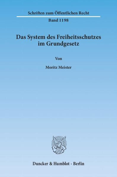 Das System des Freiheitsschutzes im Grundgesetz. - Coverbild