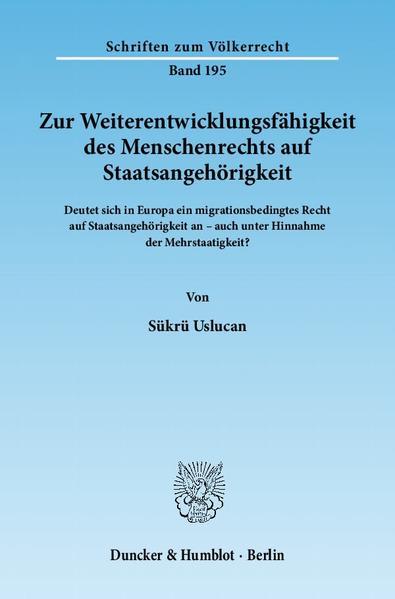 Zur Weiterentwicklungsfähigkeit des Menschenrechts auf Staatsangehörigkeit. - Coverbild