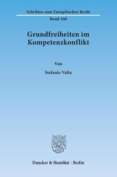 Grundfreiheiten im Kompetenzkonflikt. - Coverbild