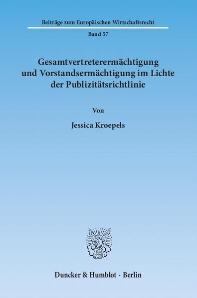 Gesamtvertreterermächtigung und Vorstandsermächtigung im Lichte der Publizitätsrichtlinie. - Coverbild