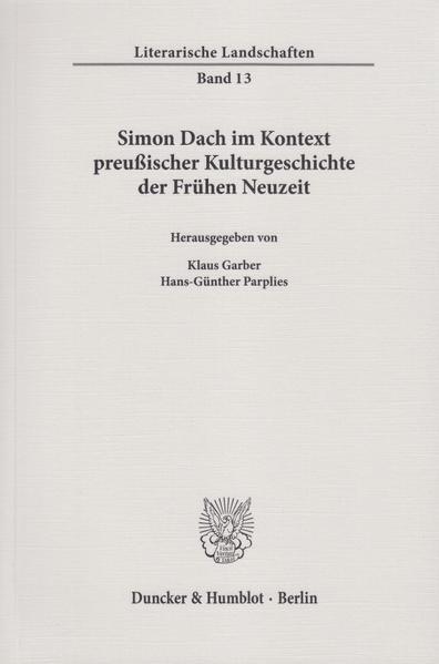Simon Dach im Kontext preußischer Kulturgeschichte der Frühen Neuzeit. - Coverbild