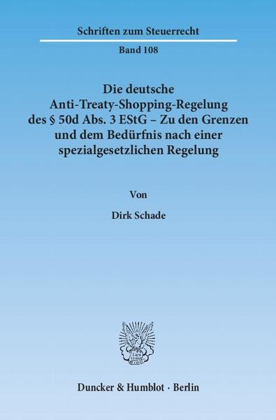 Die deutsche Anti-Treaty-Shopping-Regelung des § 50d Abs. 3 EStG – Zu den Grenzen und dem Bedürfnis nach einer spezialgesetzlichen Regelung. - Coverbild
