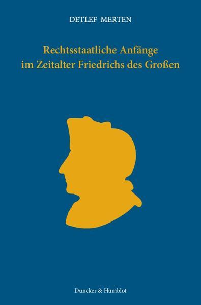 Rechtsstaatliche Anfänge im Zeitalter Friedrichs des Großen. - Coverbild