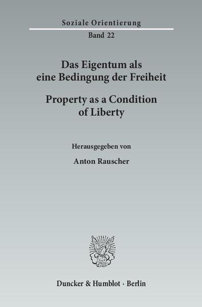 Das Eigentum als eine Bedingung der Freiheit / Property as a Condition of Liberty. - Coverbild