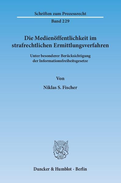 Die Medienöffentlichkeit im strafrechtlichen Ermittlungsverfahren. - Coverbild