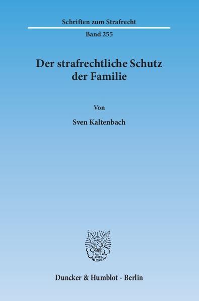 Der strafrechtliche Schutz der Familie. - Coverbild