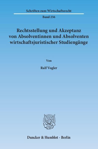 Rechtsstellung und Akzeptanz von Absolventinnen und Absolventen wirtschaftsjuristischer Studiengänge. - Coverbild
