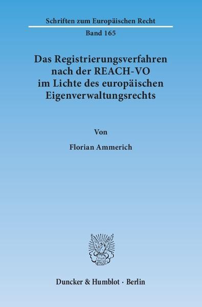 Das Registrierungsverfahren nach der REACH-VO im Lichte des europäischen Eigenverwaltungsrechts. - Coverbild