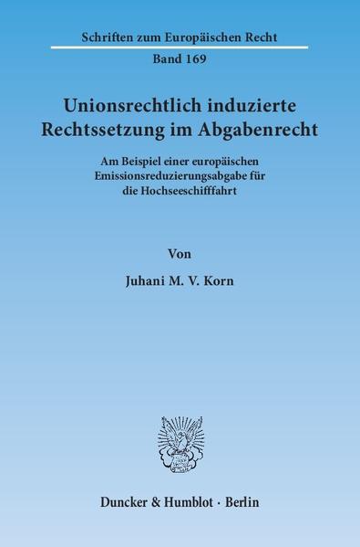 Unionsrechtlich induzierte Rechtssetzung im Abgabenrecht. - Coverbild