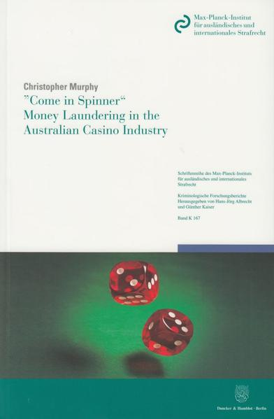 »Come in Spinner« – Money Laundering in the Australian Casino Industry. - Coverbild