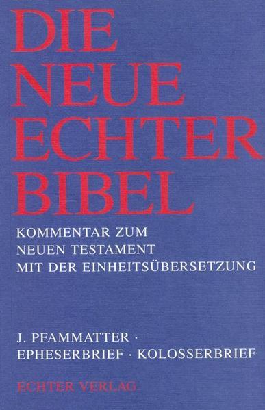 Die Neue Echter-Bibel. Kommentar / Kommentar zum Neuen Testament mit Einheitsübersetzung. Gesamtausgabe / Epheserbrief /Kolosserbrief - Coverbild