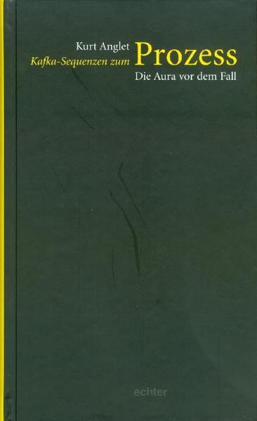 Kafka-Sequenzen zum Prozess: Die Aura vor dem Fall - Coverbild
