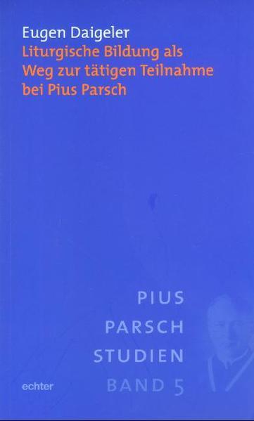 Liturgische Bildung als Weg zur tätigen Teilnahme bei Pius Parsch - Coverbild
