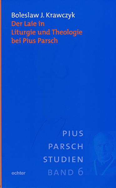 Der Laie in Liturgie und Theologie bei Pius Parsch - Coverbild