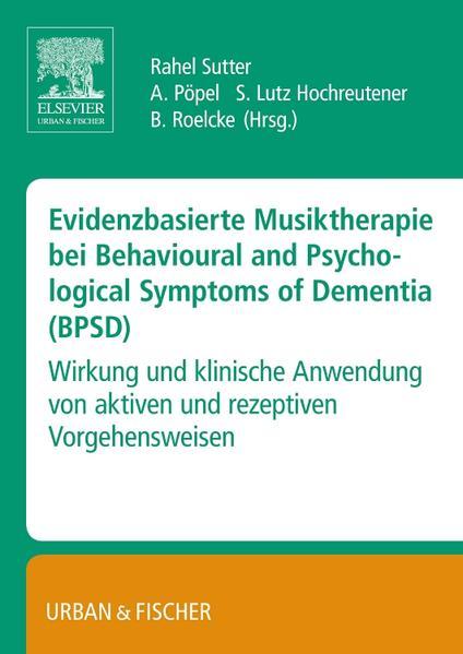 Evidenzbasierte Musiktherapie bei Behavioural and Psychological Symptoms of Dementia (BPSD) - Coverbild