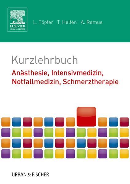 Kurzlehrbuch Anästhesie, Intensivmedizin, Notfallmedizin, Schmerztherapie - Coverbild