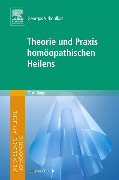 Die wissenschaftliche Homöopathie. Theorie und Praxis homöopathischen Heilens - Coverbild