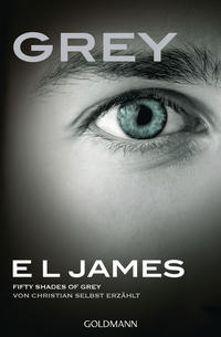 Grey - Fifty Shades of Grey von Christian selbst erzählt Cover