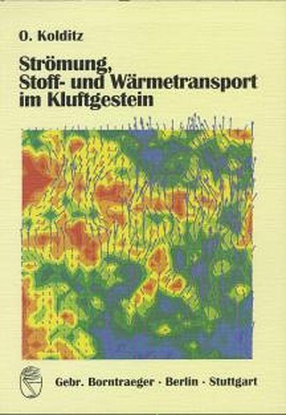 Strömung, Stoff- und Wärmetransport im Kluftgestein - Coverbild