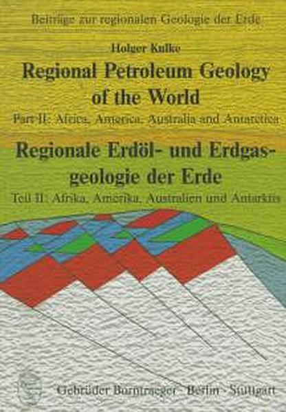 Regional Petroleum Geology of the World /Regionale Erdöl- und Erdgasgeologie der Erde / Africa, America, Australia and Antarctica /Afrika, Amerika, Australien und Antarktis - Coverbild