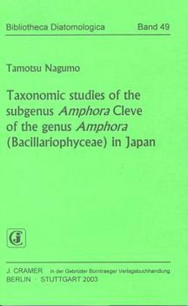 Taxonomic studies of the subgenus Amphora Cleve of the genus Amphora (Bacillariophyceae) in Japan - Coverbild