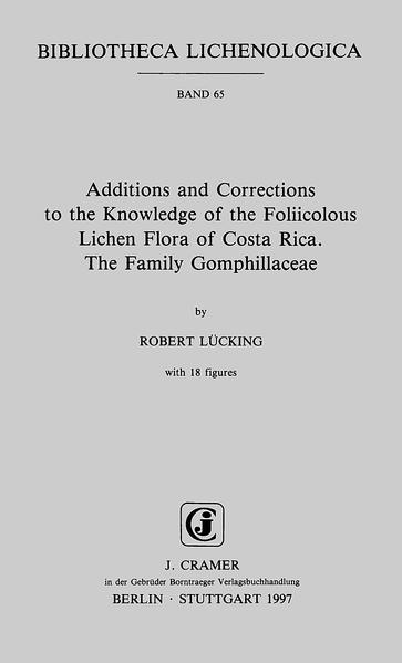 Additions and Corrections to the Knowledge of the Foliicolous Lichen Flora of Costa Rica. The Family Gomphillaceae - Coverbild