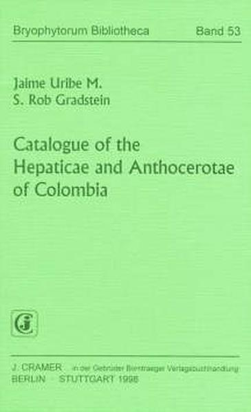 Catalogue of the Hepaticae and Anthocerotae of Colombia - Coverbild