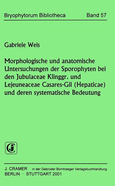 Morphologische und anatomische Untersuchungen der Sporophyten bei Jubulaceae Klinggr. und Lejeuneaceae Casares-Gil (Hepaticae) und deren systematische Bedeutung - Coverbild