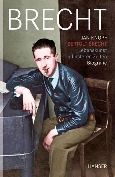 Bertolt Brecht - Lebenskunst in finsteren Zeiten - Coverbild