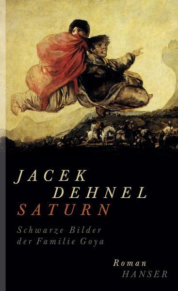 Saturn. Schwarze Bilder der Familie Goya - Coverbild