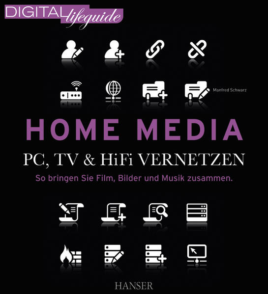 Home Media - PC, TV & Hi-Fi vernetzen (DIGITAL lifeguide) - Coverbild