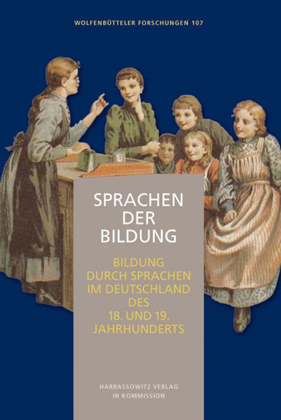Sprachen der Bildung - Bildung durch Sprachen im Deutschland des 18. und 19. Jahrhunderts - Coverbild
