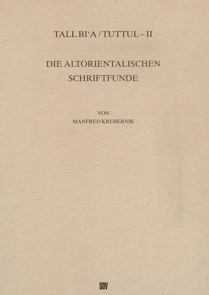 Tall Bi'a /Tuttul / Die altorientalischen Schriftfunde - Coverbild