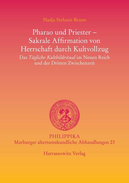 Pharao und Priester -  Sakrale Affirmation von Herrschaft durch Kultvollzug - Coverbild