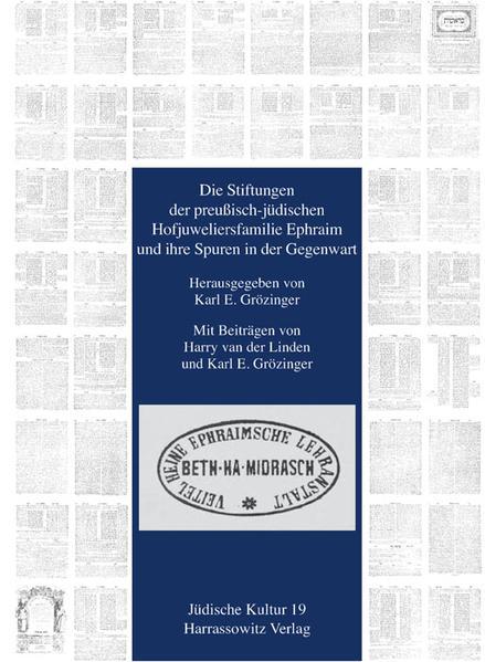 Die Stiftungen der preußisch-jüdischen Hofjuweliersfamilie Ephraim und ihre Spuren in der Gegenwart - Coverbild