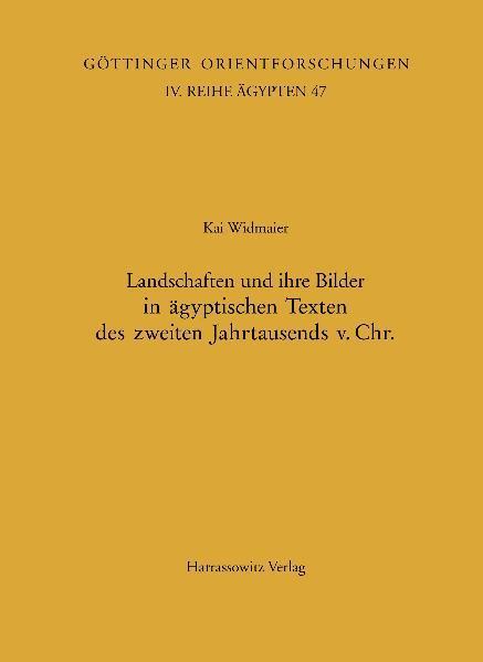 Landschaften und ihre Bilder in ägyptischen Texten des zweiten Jahrtausends v. Chr. - Coverbild