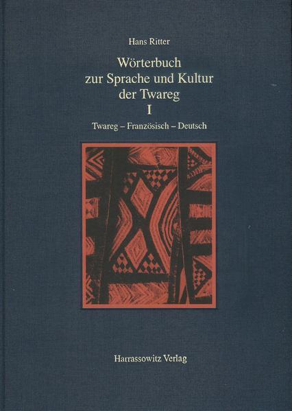 Wörterbuch zur Sprache und Kultur der Twareg I. Twareg-Französisch-Deutsch - Coverbild