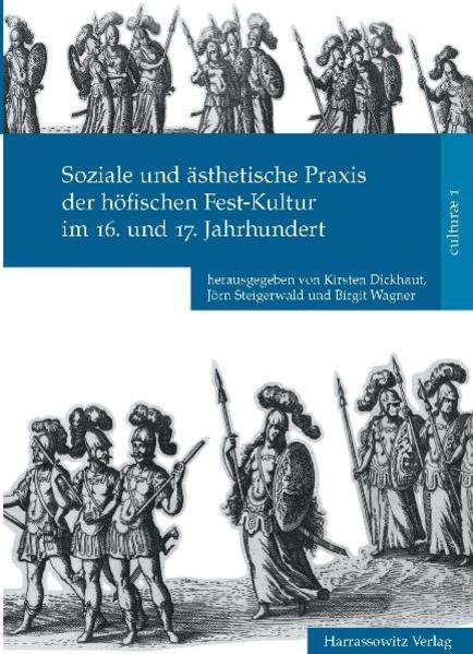Soziale und ästhetische Praxis der höfischen Fest-Kultur im 16. und 17. Jahrhundert - Coverbild