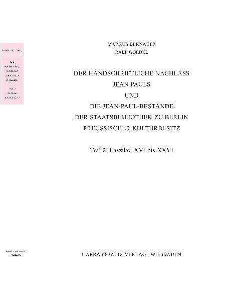 Der handschriftliche Nachlass Jean Pauls und die Jean- Paul-Bestände der Staatsbibliothek zu Berlin - Preußischer Kulturbesitz - Coverbild