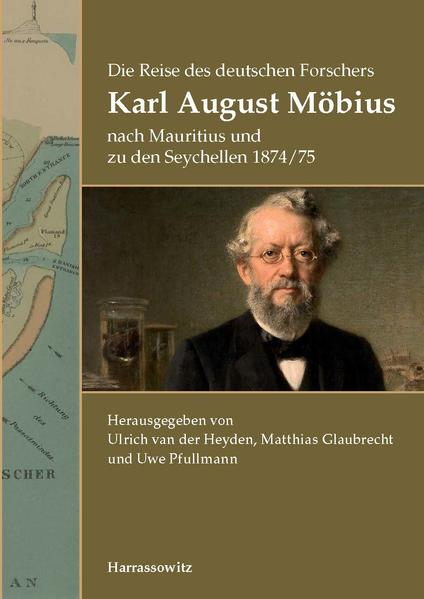Die Reise des deutschen Forschers Karl August Möbius nach Mauritius und zu den Seychellen 1874/75 - Coverbild