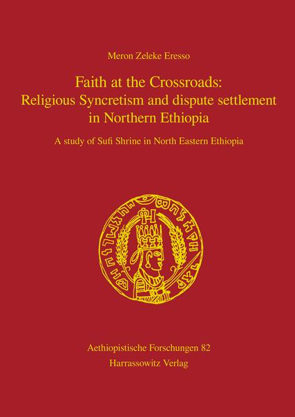 Faith at the Crossroads: Religious Syncretism and dispute settlement in Northern Ethiopia - Coverbild