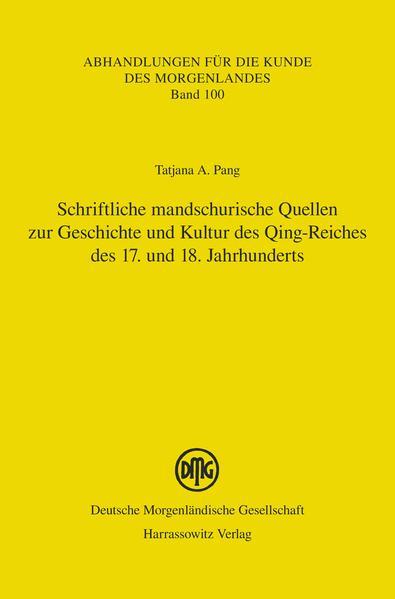 Schriftliche mandschurische Quellen zur Geschichte und Kultur des Qing-Reiches des 17. und 18. Jahrhunderts - Coverbild