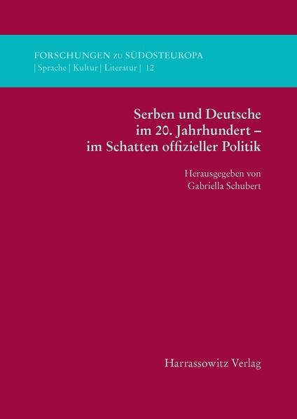 Serben und Deutsche im 20. Jahrhundert – im Schatten offizieller Politik - Coverbild