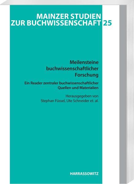 Meilensteine buchwissenschaftlicher Forschung. Ein Reader zentraler buchwissenschaftlicher Quellen und Materialien - Coverbild
