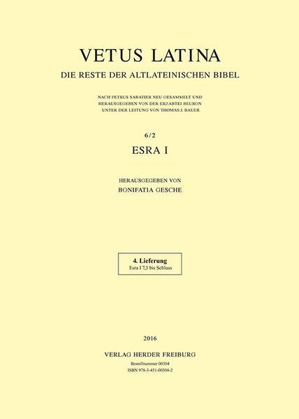 Vetus Latina. Die Reste der altlateinischen Bibel. Nach Petrus Sabatier / Vetus Latina 6/2 Esra I - Coverbild
