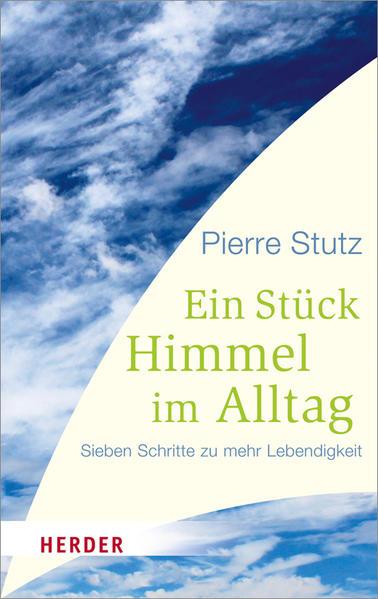 Kostenloses Epub-Buch Ein Stück Himmel im Alltag
