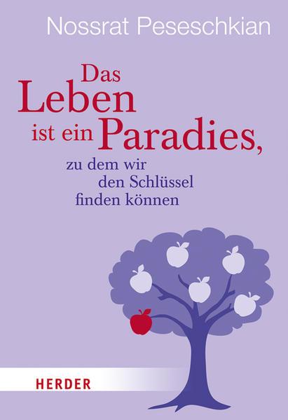 Das Leben ist ein Paradies, zu dem wir den Schlüssel finden können - Coverbild