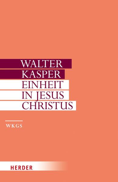 Walter Kasper - Gesammelte Schriften / Einheit in Jesus Christus - Coverbild
